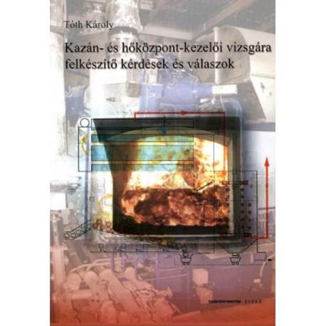 Kazán- és hőközpont-kezelői vizsgára felkészítő kérdések és válaszok