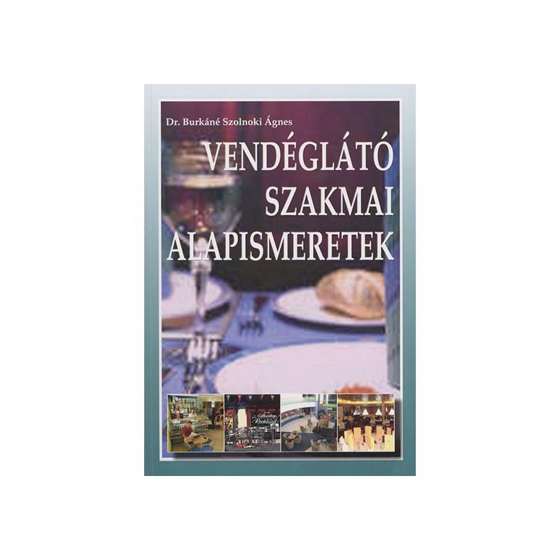 Vendéglátó szakmai alapismeretek - Könyvbagoly b0d4dd6c3f