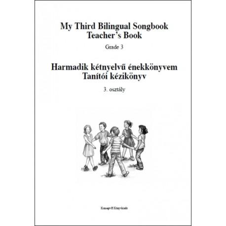 Tanítói kézikönyv - Harmadik kétnyelvű énekkönyvem