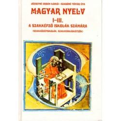 Magyar nyelv I-III. a szakképző iskolák számára