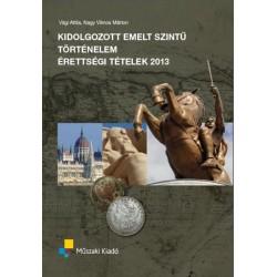 Kidolgozott emelt szintű történelem érettségi tételek 2013