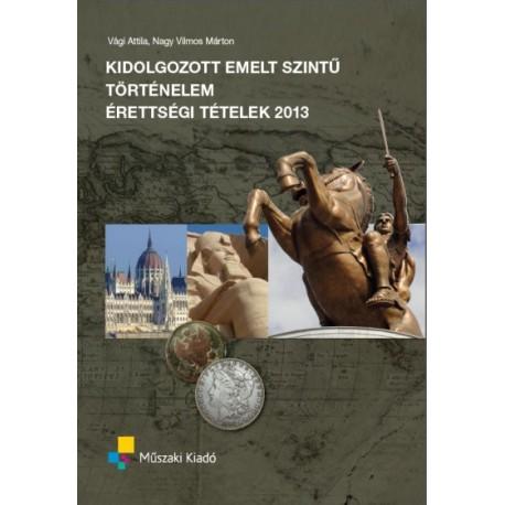 Kidolgozott emelt szintű történelem érettségi tételek 2013 ...