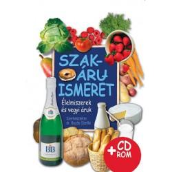 Szakáruismeret - Élelmiszerek és vegyi áruk CD melléklettel
