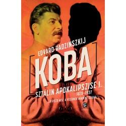 Koba - Sztálin apokalipszise I. (1878-1937)