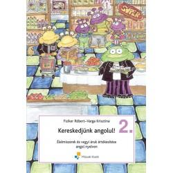 Kereskedjünk angolul! 2. - Élelmiszerek és vegyi áruk értékesítése