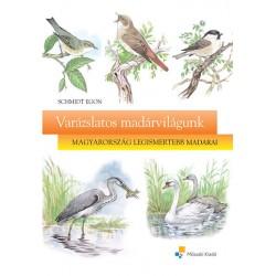 Varázslatos madárvilágunk - Magyarország legismertebb madarai