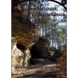 A Vadlány-barlangok, tündérek és boszorkányok titka