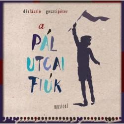 CD Dés László - Geszti Péter: A Pál utcai fiúk - Musical