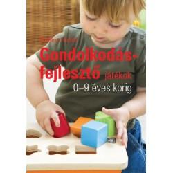 Gondolkodásfejlesztő játékok 0-9 éves korig