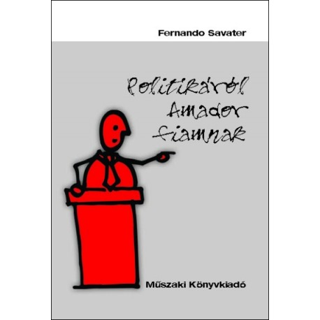 Politikáról Amador fiamnak