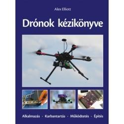 Drónok kézikönyve - Alkalmazás, karbantartás, működtetés, építés