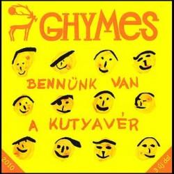CD Ghymes: Bennünk van a kutyavér 2010