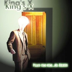 CD King's X: Please Come Home... Mr. Bulbous