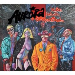 CD Aurora: Előre kurvák, gengszterek
