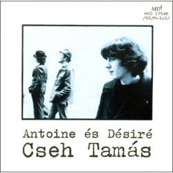 CD Cseh Tamás: Antoine és Désiré