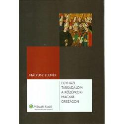 Egyházi társadalom a középkori Magyarországon