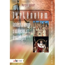 Történelem felkészítő könyv a középszintű érettségire