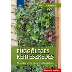 Függőleges kertészkedés - 44 ötlet az erkély és a kert kialakításához