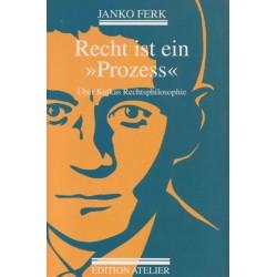 Recht ist ein Prozess: Über Kafkas Rechtsphilosophie