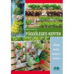 Függőleges kertek - Ötletek kertbe, teraszra, erkélyre