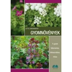 Gyomnövények - A gazok felismerése, felhasználása, irtása