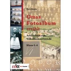 Omas Fotoalbum erzählt. Arbeitsbuch zum Volkskundeunterricht Klasse 5-6