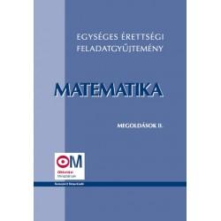 Egységes érettségi feladatgyűjtemény. Matematika megoldások II.