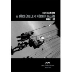 A történelem körhintáján - Fábri 100 (DVD-melléklettel)