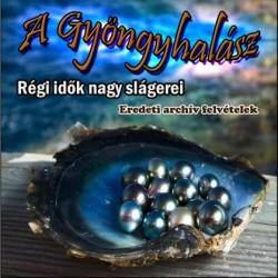 CD A gyöngyhalász - Régi idők nagy slágerei