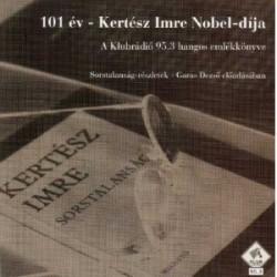 CD 101 év - Kertész Imre Nobel-díja