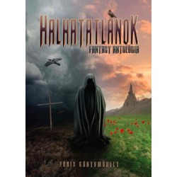 Halhatatlanok - Fantasy antológia