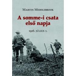 A somme-i csata első napja (1916. július 1.)