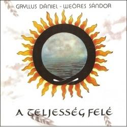 CD Gryllus Dániel - Weöres Sándor: A teljesség felé