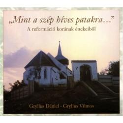 """CD Gryllus Dániel - Gryllus Vilmos: """"Mint a szép híves patakra..."""" - A reformáció korának énekeiből"""