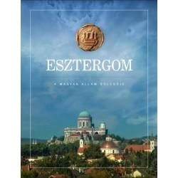 Esztergom - A magyar állam bölcsője