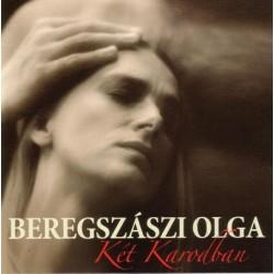 CD Beregszászi Olga: Két Karodban
