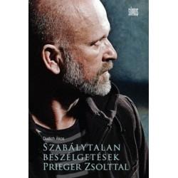 Szabálytalan beszélgetések Prieger Zsolttal