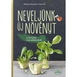 Neveljünk új növényt a konyhai maradékból!