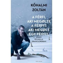 A férfi, aki megölte a férfit, aki megölt egy férfit, avagy 101 hulla Dramfjordban (Keményfedeles)