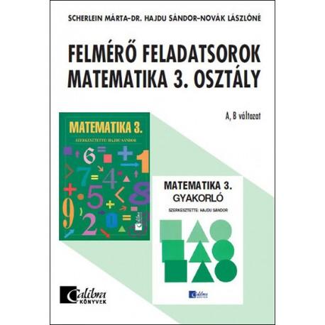 Felmérő feladatsorok matematika 3. osztály A,B változat