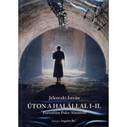 DVD Úton a halállal I-II. - Portréfilm Polcz Alaineről