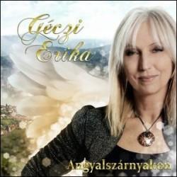 CD Géczi Erika: Angyalszárnyakon (Digipak)