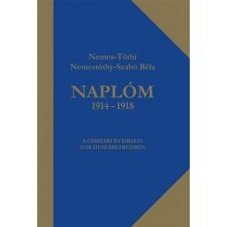 Naplóm 1914 - 1918 - A császári és királyi 12-ik huszárezredben