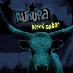 CD Aurora: Keserű cukor (Remastered Digipak)