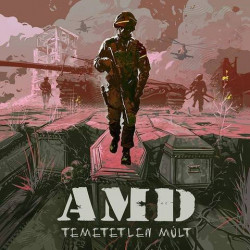 CD A.M.D. (Anti Military Demonstration): Temetetlen múlt (Digipak)