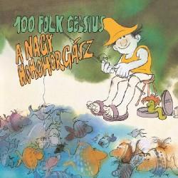 CD 100 Folk Celsius: A Nagy Hohohorgász