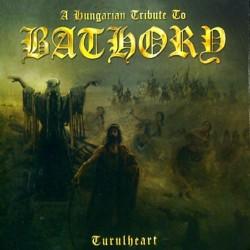 CD A Hungarian Tribute To Bathory: Turulheart