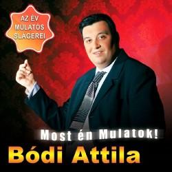 CD Bódi Attila: Most én mulatok