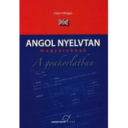 Angol nyelvtan magyaroknak a gyakorlatban