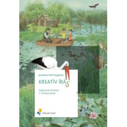 Kreatív írás - Fogalmazás tankönyv 3. osztályosoknak